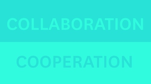 There's a Difference Between Cooperation and Collaboration
