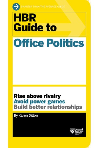 What Everyone Should Know About Office Politics