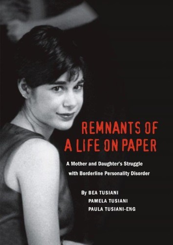 Remnants of a Life on Paper: A Mother and Daughter's Struggle With Borderline Personality Disorder