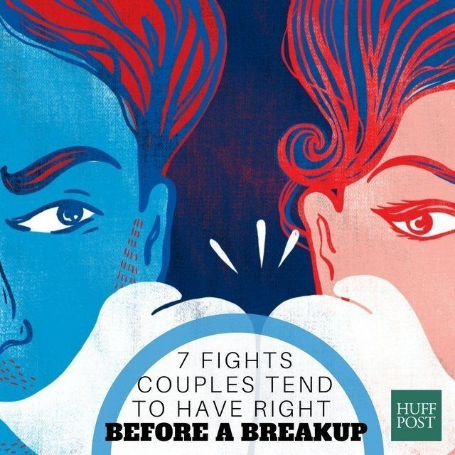7 Fights Couples Tend To Have Right Before A Breakup | HuffPost Life
