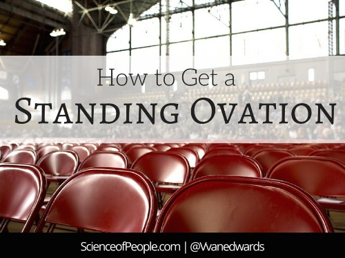 How to Get a Standing Ovation