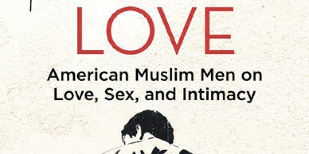 'Salaam, Love' Book Gives Rare, Candid Perspectives Of American Muslim Men On Love, Sex, And Intimacy