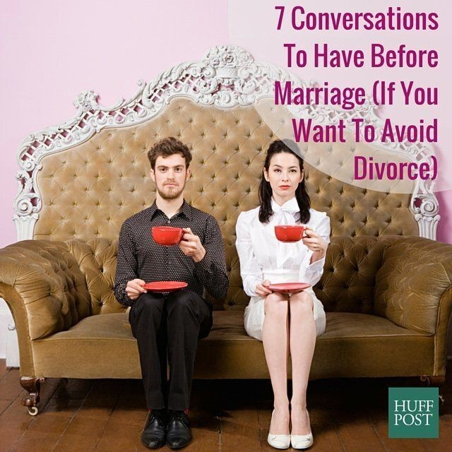 7 Conversations To Have Before Marriage (If You Want To Avoid Divorce) | HuffPost Life