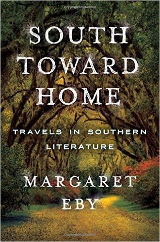 Margaret Eby on Southern Writers and South Toward Home