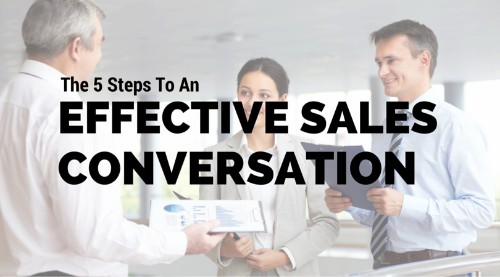 The 5 Steps To An Effective Sales Conversation