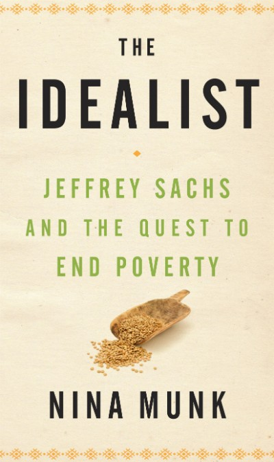 The Idealist: Jeffrey Sachs and the Quest to End Poverty (Excerpt)