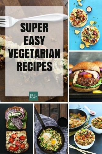 The Easy Vegetarian Recipes You Want And Need | HuffPost Life