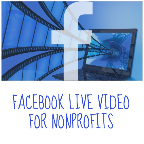 Facebook Live Video for Nonprofits
