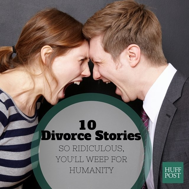 10 Divorce Stories So Ridiculous, You'll Weep For Humanity | HuffPost Life