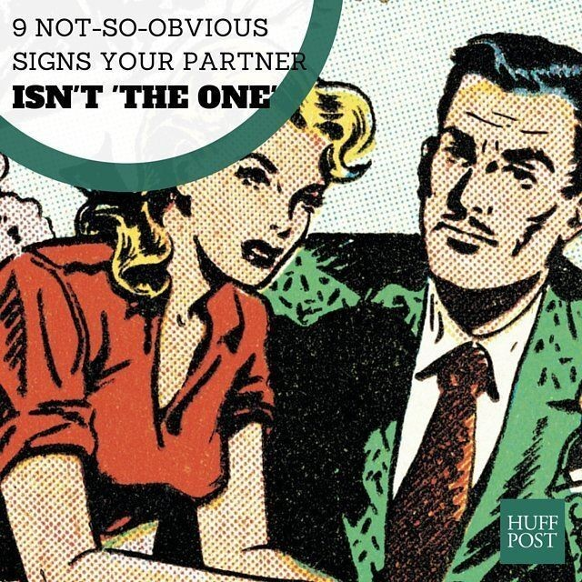 9 Not-So-Obvious Signs Your Partner Isn't 'The One' | HuffPost Life