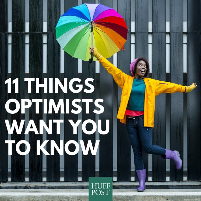 11 Things Optimists Want You To Know | HuffPost Life