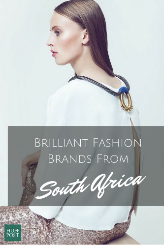 7 South African Fashion Brands That Will Make You Swoon
