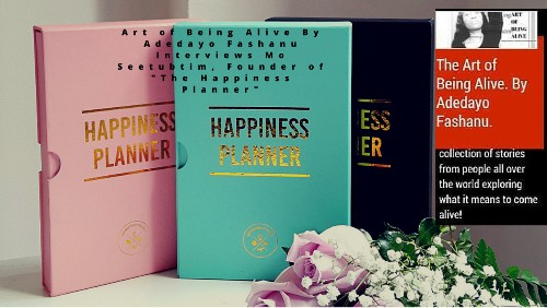 """The Art of Being Alive Series: Interview With the Founder of 'The Happiness Planner"""""""