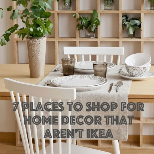 7 Places To Shop For Home Decor That Aren't Ikea