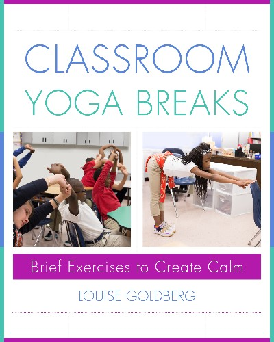 Why You Should Urge Your Child's Teacher to Have Classroom Yoga Breaks