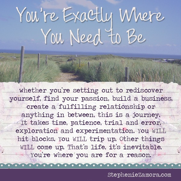 You're Exactly Where You Need to Be