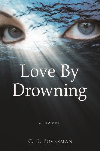 Better Than Gone Girl: C. E. Poverman's Love by Drowning