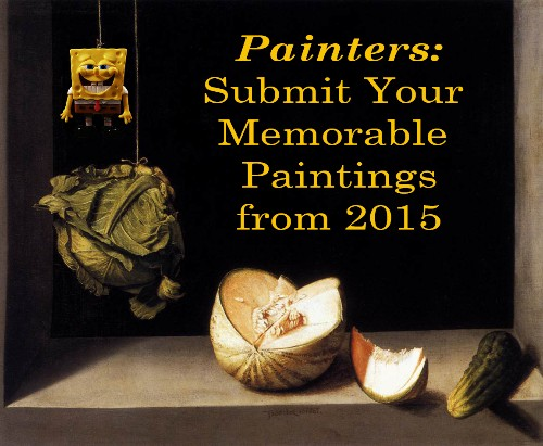 Painters: Submit Your Memorable Paintings From 2015