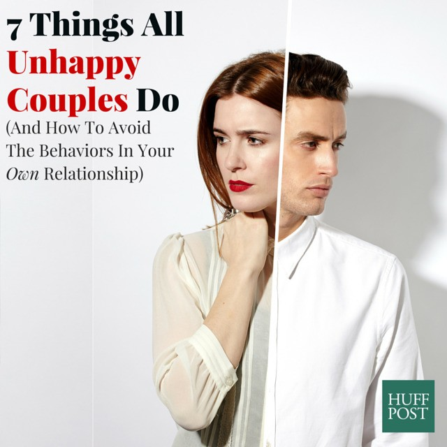 7 Things All Unhappy Couples Do (And What You Should Do Instead) | HuffPost Life