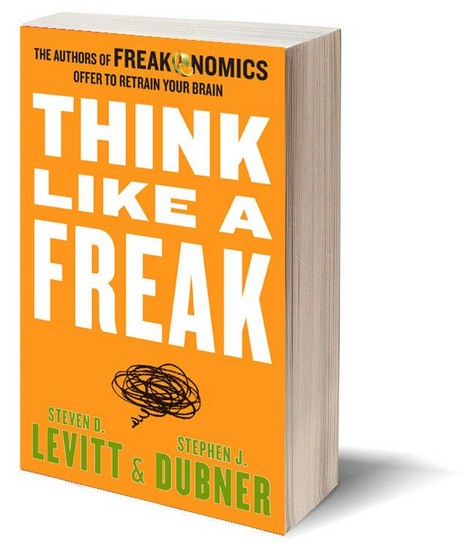 Why 'Thinking Like a Freak' Is the Best Way to Change Up Your Marketing Program