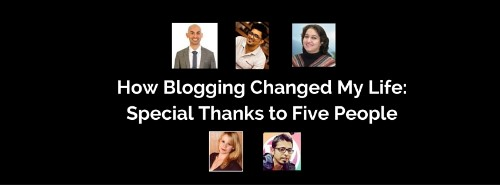 How Blogging Changed My Life: Special Thanks to My Five Mentors