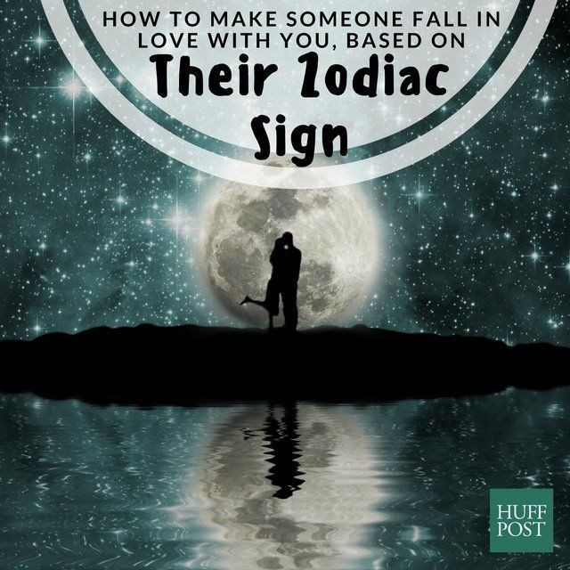 How To Make Someone Fall In Love With You, Based On Their Zodiac Sign | HuffPost Life