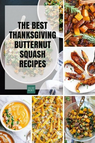 The Best Butternut Squash Recipes To Make This Thanksgiving | HuffPost Life