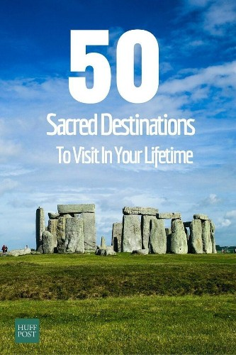 50 Sacred Destinations To Visit In Your Lifetime