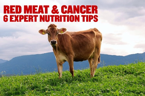 Red Meat and Cancer: 6 Expert Nutrition Tips