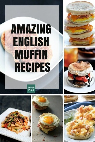 20 Delicious Meals To Make With English Muffins | HuffPost Life