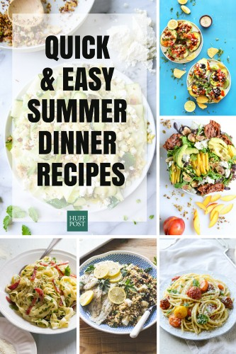 13 Easy, Quick Meals Perfect For Summer Nights | HuffPost Life