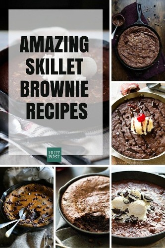Skillet Brownie Recipes Prove That Life Is Beautiful | HuffPost Life