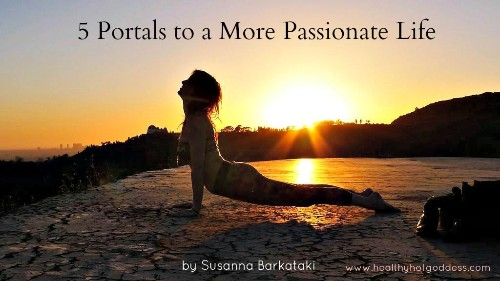 5 Simple Portals to a More Passionate Life