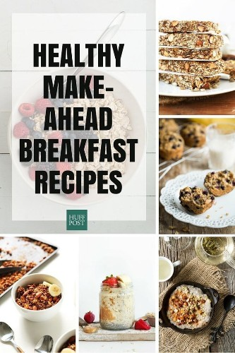 The Healthy Make-Ahead Breakfast Recipes You Need | HuffPost Life