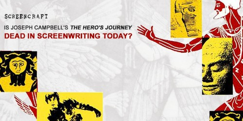 """Is Joseph Campbell's """"The Hero's Journey"""" Dead in Screenwriting Today?"""