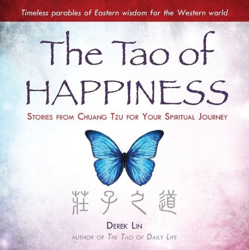 Let The 'Tao Of Happiness' Be Your Guide To A Joyful, Fulfilled Life