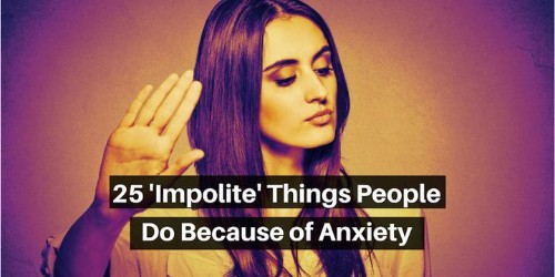 25 'Impolite' Things People Do Because Of Anxiety | HuffPost Life