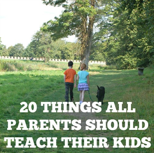 20 Things All Parents Should Teach Their Kids