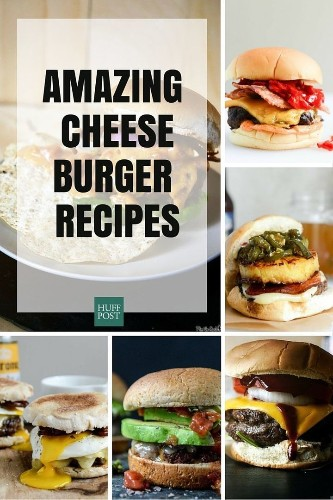 The Cheeseburger Recipes You Shouldn't Live Without | HuffPost Life