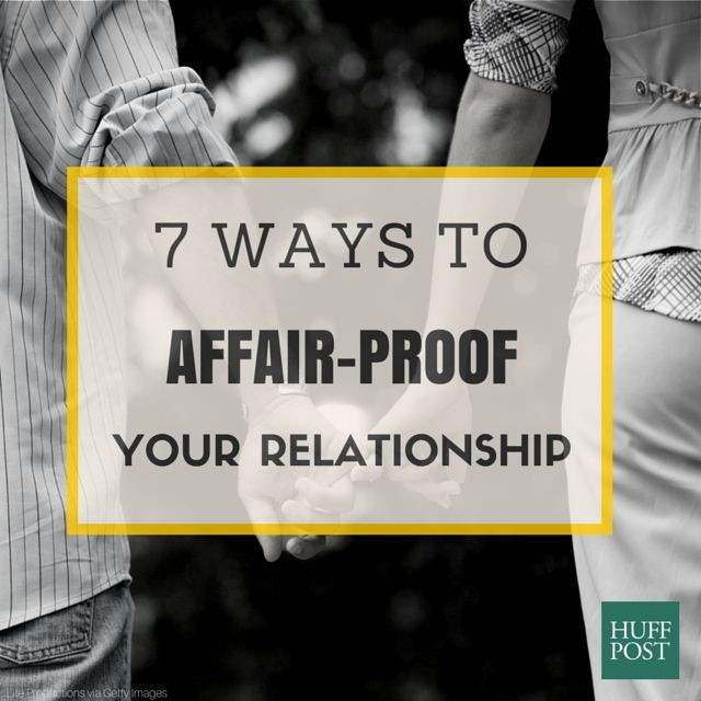 7 Ways To Affair-Proof Your Relationship