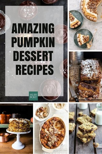 The Pumpkin Dessert Recipes You Want And Need | HuffPost Life