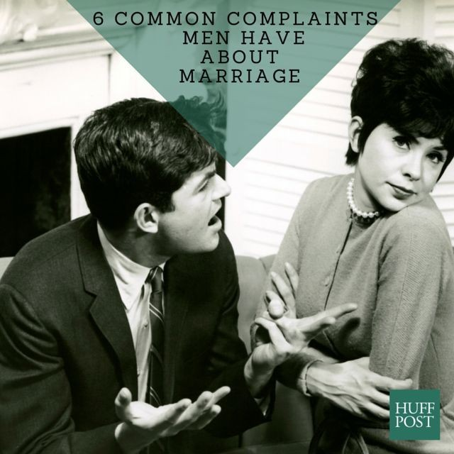 The 6 Most Common Complaints Men Have About Marriage