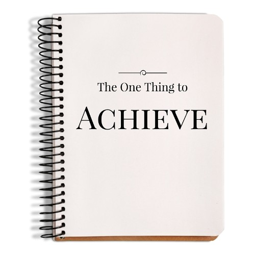 The One Thing to Achieve...