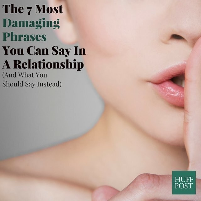 The 7 Most Damaging Phrases In A Relationship | HuffPost Life