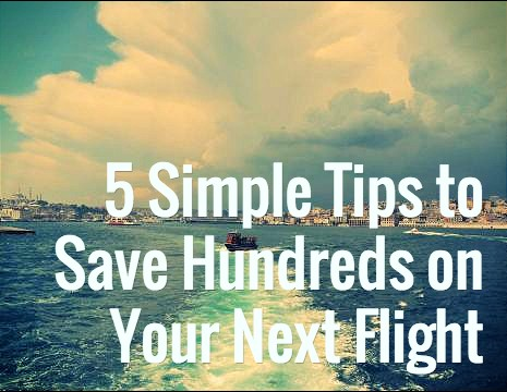 5 Simple Tips I Used to Save $700 on a Single Flight