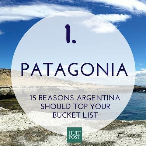 15 Reasons Patagonia Should Be No. 1 On Your Bucket List | HuffPost Life