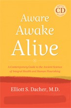 """""""Aware Awake Alive"""" by Elliot Dacher, M.D.: Book Review"""