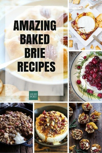 Baked Brie Recipes For Easy (Cheesy) Entertaining | HuffPost Life