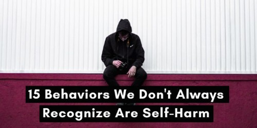 15 Behaviors We Don't Always Recognize Are Self-Harm   HuffPost Life