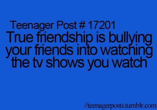 Teenager Posts Of The Week: True Friendship And The Perfect Date
